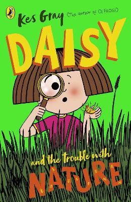 Daisy and the Trouble with Nature by Kes Gray