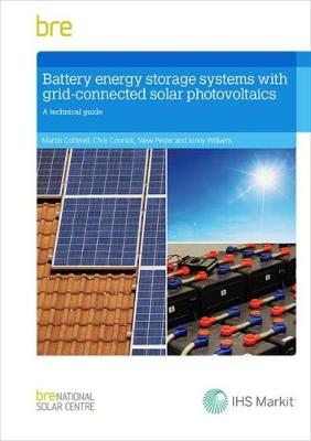 Battery Energy Storage Systems with Grid-connected Solar Photovoltaics by Martin Cotterell