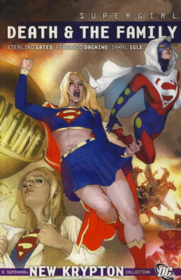 Supergirl Death and the Family. Sterling Gates Death and the Family v. 2 by Sterling Gates