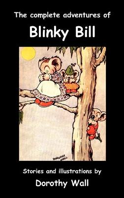 The The Complete Adventures of Blinky Bill by Dorothy Wall