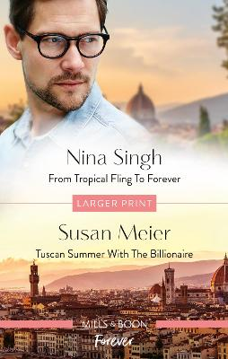 From Tropical Fling to Forever/Tuscan Summer with the Billio by Susan Meier