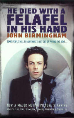He Died with a Felafel in His Hand by John Birmingham