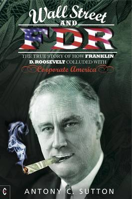 Wall Street and FDR by Antony Cyril Sutton