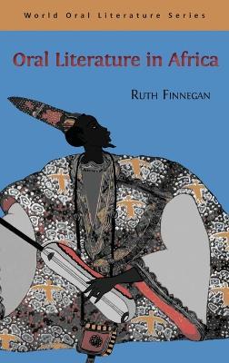 Oral Literature in Africa by Ruth Finnegan