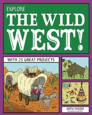 Explore the Wild West! by Anita Yasuda
