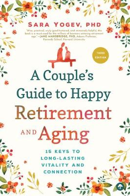 A Couple's Guide to Happy Retirement and Aging by Sara Yogev