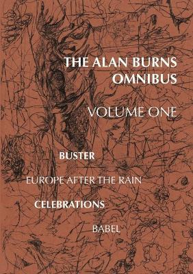 Alan Burns Omnibus, Volume 1 by Alan Burns