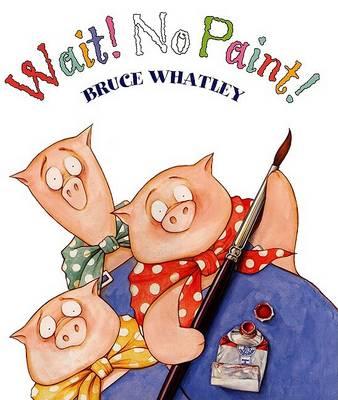 Wait No Paint HB by Bruce Whatley