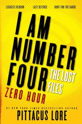 I Am Number Four: The Lost Files: Zero Hour by Pittacus Lore