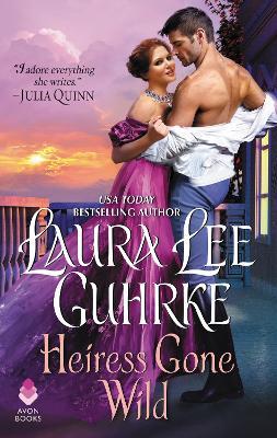 Heiress Gone Wild: Dear Lady Truelove by Laura Lee Guhrke