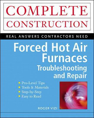 Forced Hot Air Furnaces by Roger Vizi