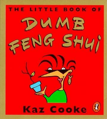 The Little Book of Dumb Feng Shui by Kaz Cooke