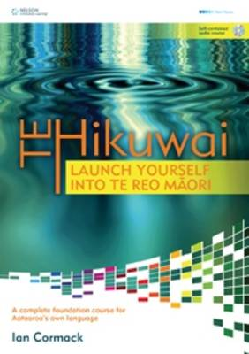 Te Wahapu: Launch Yourself Into Te Reo Maori by Ian McCormack