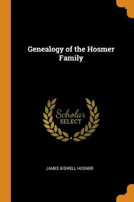 Genealogy of the Hosmer Family by James Bidwell Hosmer