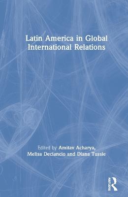 Latin America in Global International Relations book