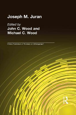 Joseph M. Juran by Michael C. Wood