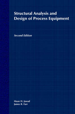 Structural Analysis and Design of Process Equipment by Maan H. Jawad
