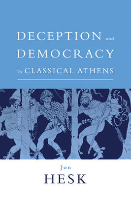 Deception and Democracy in Classical Athens book