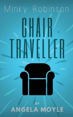 Minky Robinson: Chair Traveller by Angela Moyle