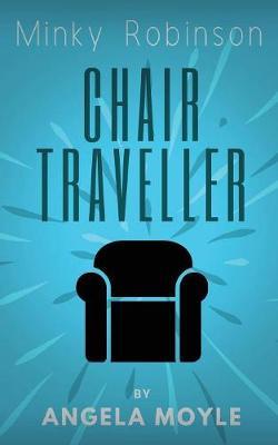Minky Robinson: Chair Traveller by Angela Moyle