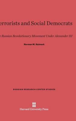Terrorists and Social Democrats by Norman M. Naimark