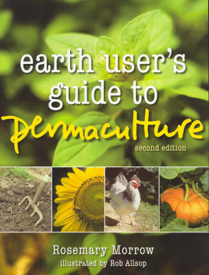 Earth Users' Guide to Permaculture by Rosemary Morrow