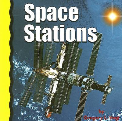 Space Stations by Gregory L Vogt