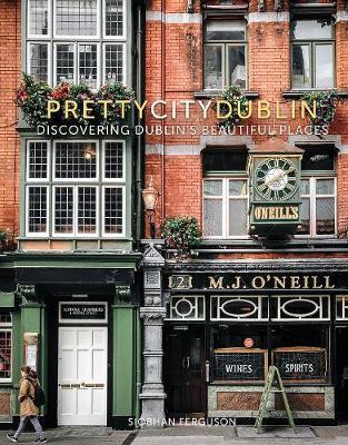prettycitydublin: Discovering Dublin's Beautiful Places by Siobhan Ferguson
