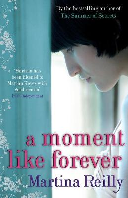 A Moment Like Forever by Martina Reilly