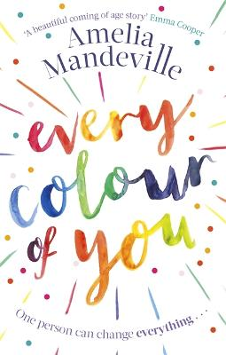 Every Colour of You: The gorgeous, heart-warming love story readers can't stop talking about by Amelia Mandeville