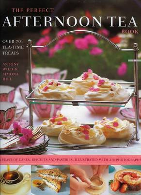 Perfect Afternoon Tea Book by Anthony Wild