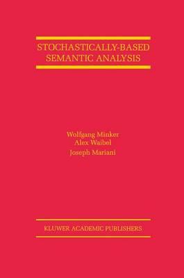 Stochastically-Based Semantic Analysis by Joseph Mariani