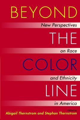 Beyond the Color Line by Abigail M. Thernstrom