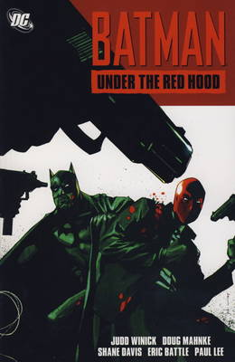Batman Under the Red Hood Under the Red Hood by Judd Winick