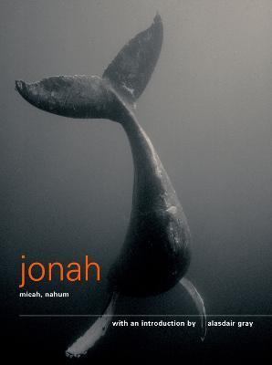The Books of Jonah, Micah and Nahum by Alasdair Gray