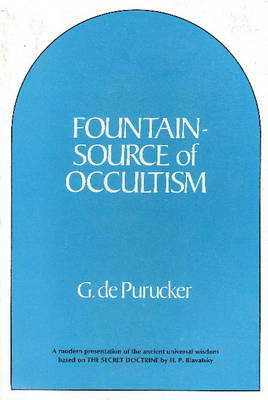 Fountain Source of Occultism by G. de Purucker