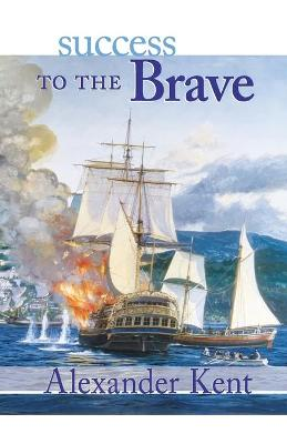 Success to the Brave by Alexander Kent