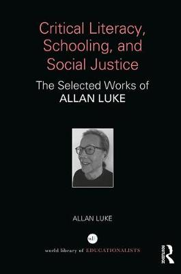 Critical Literacy, Schooling, and Social Justice by Allan Luke