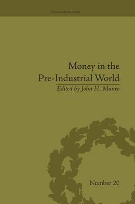 Money in the Pre-Industrial World by John H Munro