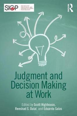 Judgment and Decision Making at Work by Scott Highhouse
