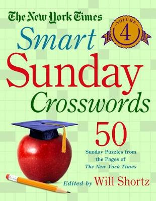 The New York Times Smart Sunday Crosswords Volume 4 by New York Times