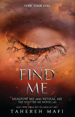 Find Me (Shatter Me) by Tahereh Mafi