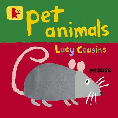 Pet Animals by Lucy Cousins