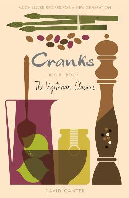 Cranks Recipe Book by David Canter