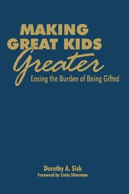 Making Great Kids Greater by Dorothy A. Sisk