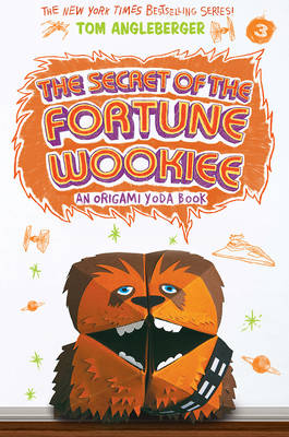 Secret of the Fortune Wookiee (Origami Yoda #3) by Tom Angleberger