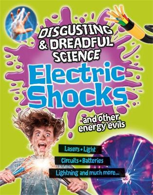 Disgusting and Dreadful Science: Electric Shocks and Other Energy Evils book