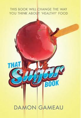 That Sugar Book by Damon Gameau