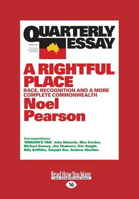 Quarterly Essay 55 A Rightful Place by Noel Pearson