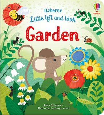 Little Lift and Look Garden by Anna Milbourne